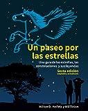 Un Paseo Por Las Estrellas: Una guía de las estrellas, las constelaciones y sus leyendas. Sexta edición ampliada: 38 (Astronomía)