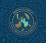 Observar las estrellas: Una guía definitiva de las 88 constelaciones: Una guía completa de las 88 constelaciones
